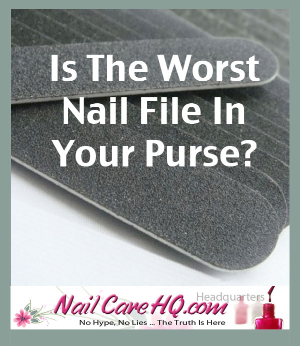 Nail Files Is The Worst File In Your Purse
